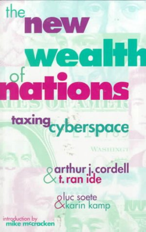 The New Wealth of Nations: Taxing Cyberspace: Taxing Cyberspace 9781896357102