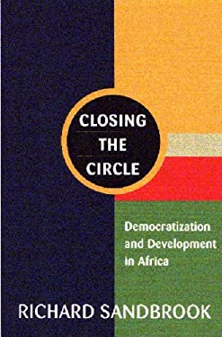 Closing the Circle: Democratization and Development in Africa 9781896357379