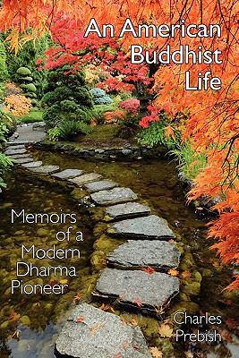 An American Buddhist Life: Memoirs of a Modern Dharma Pioneer 9781896559094