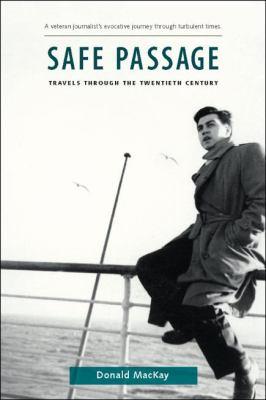 Safe Passage: Travels Through the Twentieth Century 9781896941615