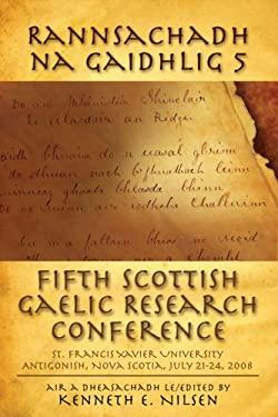 Rannsachadh Na Gaidhlig 5: Fifth Scottish Gaelic Research Conference 9781897009468