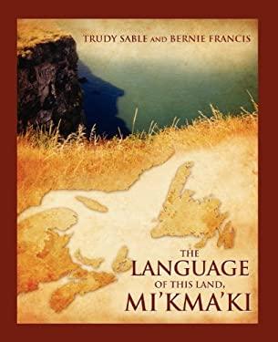 The Language of This Land, Mi'kma'ki