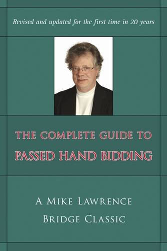 The Complete Guide to Passed Hand Bidding 9781897106822