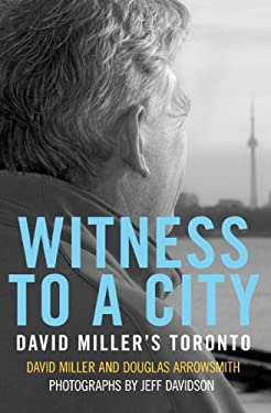 Witness to a City: David Miller's Toronto 9781897151808