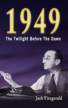 1949: The Twilight Before the Dawn 9781897174982