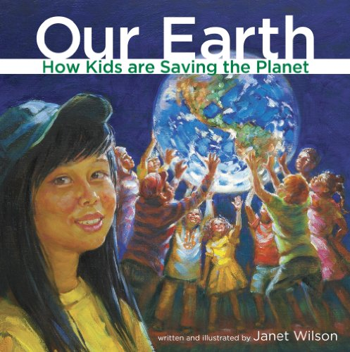 Our Earth: How Kids Are Saving the Planet 9781897187845