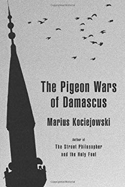 The Pigeon Wars of Damascus 9781897231975