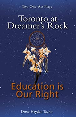 Toronto at Dreamer's Rock and Education Is Our Right 9781897252703