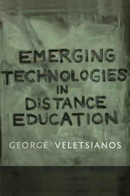 Emerging Technologies in Distance Education 9781897425763