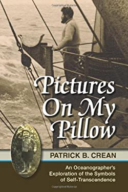 Pictures on My Pillow: An Oceanographer's Exploration of the Symbols of Self-Transcendence 9781897435618