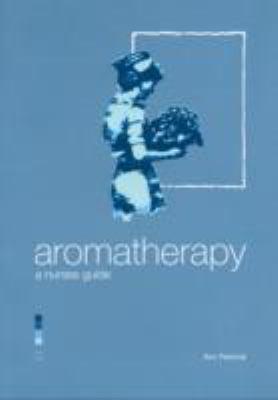 Aromatherapy - A Nurse's Guide 9781899308316