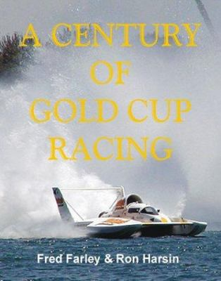 A Century of Gold Cup Racing 9781892216526