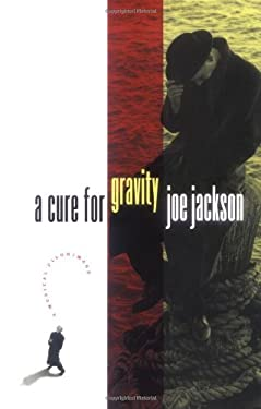 A Cure for Gravity: A Musical Pilgrimage 9781891620508