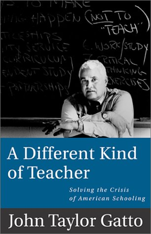 A Different Kind of Teacher: Solving the Crisis of American Schooling 9781893163409