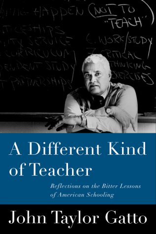 A Different Kind of Teacher: Solving the Crisis of American Schooling 9781893163218