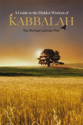 A Guide to the Hidden Wisdom of Kabbalah 9781897448168