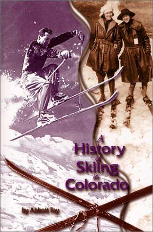 A History of Skiing in Colorado 9781890437343