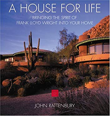 A House for Life: Bringing the Spirit of Frank Lloyd Wright Into Your Home 9781894622400