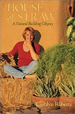 A House of Straw: An Odyssey Into Natural Building 9781890132309
