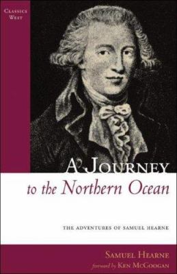 A Journey to the Northern Ocean: The Adventures of Samuel Hearne 9781894898607