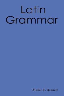 A Latin Grammar 9781897367049