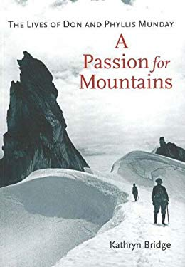 A Passion for Mountains: The Lives of Don and Phyllis Munday 9781894765695