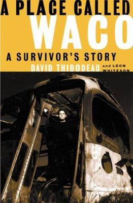A Place Called Waco: A Survivor's Story 9781891620423