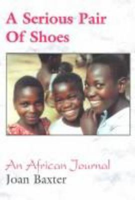 A Serious Pair of Shoes: An African Journal 9781895900309