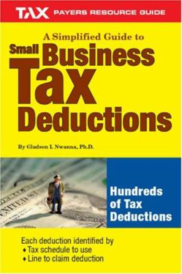 A Simplified Guide to Small Business Tax Deductions 9781890605407