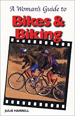 A Woman's Guide to Bikes and Biking 9781892495112