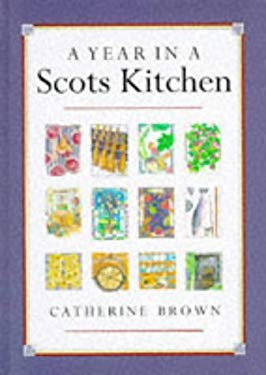 A Year in a Scots Kitchen 9781897784518