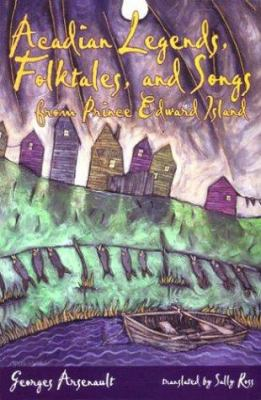 Acadian Legends Folktales and Songs from 9781894838023