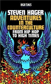 Adventures in the Counterculture: From Hip Hop to High Times 7717009