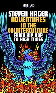 Adventures in the Counterculture: From Hip Hop to High Times 9781893010147