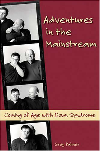 Adventures in the Mainstream: Coming of Age with Down Syndrome 9781890627300