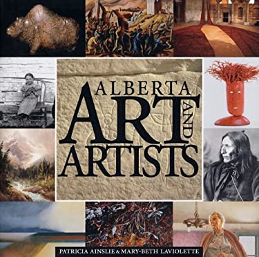 Alberta Art and Artists: An Overview 9781894856614