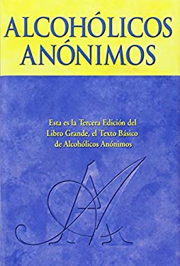 Alcoholics Anonymous: The Big Book Spanish Edition 9781893007956