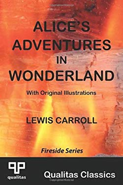 Alice's Adventures in Wonderland (Qualitas Classics) Lewis Carroll and John Tenniel