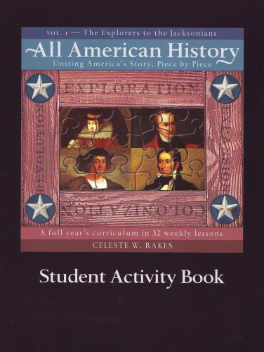 All American History Student Activity Book, Volume 1: The Explorers to the Jackonsians 9781892427113