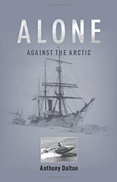 Alone Against the Arctic 9781894974332