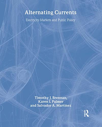 Alternating Currents: Electricity Markets and Public Policy 9781891853074