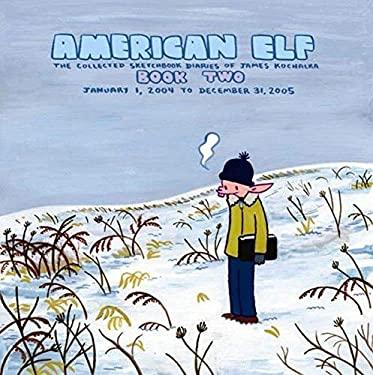 American Elf Book 2: The Collected Sketchbook Diaries of James Kochalka 9781891830853