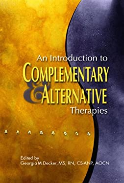 An Introduction to Complementary & Alternative Therapies 9781890504144