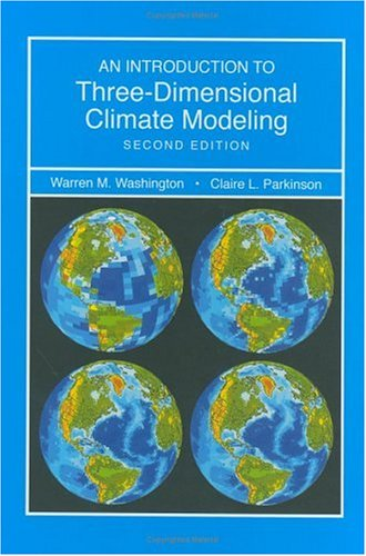 An Introduction to Three-Dimensional Climate Modeling 9781891389351