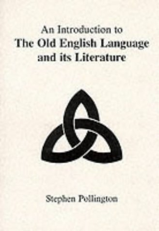 An Introduction to the Old English Language and Its Literature 9781898281061