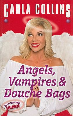 Angels, Vampires & Douche Bags 9781897404249