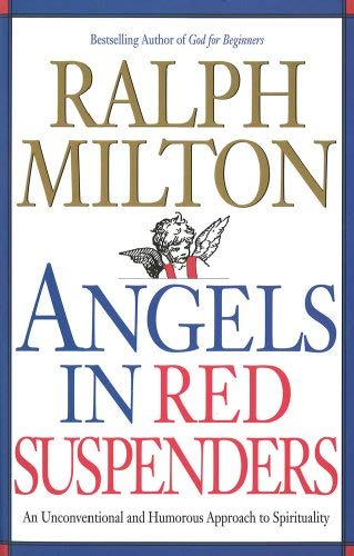 Angels in Red Suspenders: An Unconventional and Humorous Approach to Spirituality 9781896836218