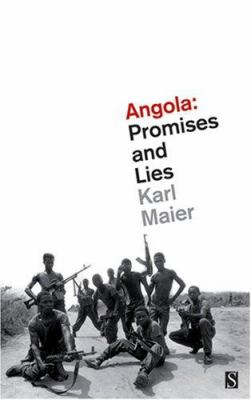 Angola: Promises and Lies 9781897959527