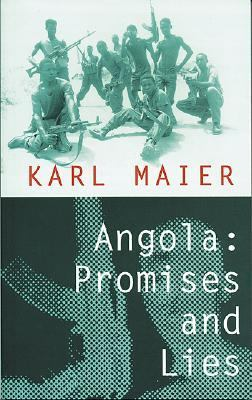 Angola: Promises and Lies 9781897959220