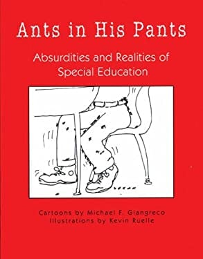 Ants in His Pants: Absurdities and Realities of Special Education 9781890455422